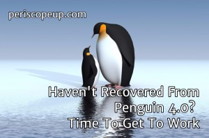 Haven't recovered from Penguin 4.0? Time to get to work.