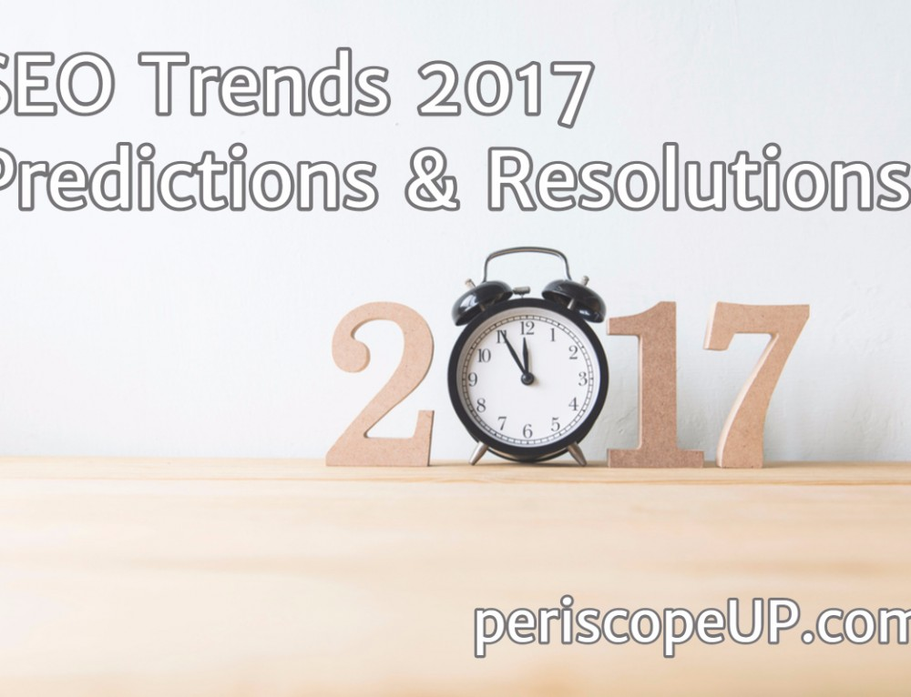 SEO Trends 2017 – Predictions & Resolutions